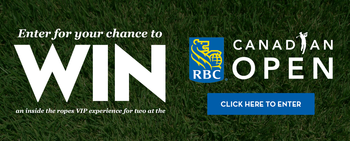 WIN VIP experience for two at the RBC Canadian Open